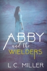 Abby and the Wielders Cover Image