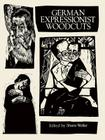 German Expressionist Woodcuts (Dover Fine Art) Cover Image