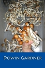 The Easy Mushroom Growers Guide: 4 Years of Trial & Error are now in your hands. Cover Image