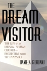 The Dream Visitor: the Life of an Unusual Woman Changed by Encounters with The Impossible Cover Image