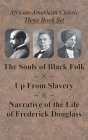African-American Classic Three Book Set - The Souls of Black Folk, Up From Slavery, and Narrative of the Life of Frederick Douglass Cover Image