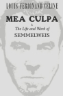 MEA CULPA & The Life and Work of Semmelweis Cover Image