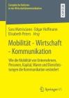 Mobilität - Wirtschaft - Kommunikation: Wie Die Mobilität Von Unternehmen, Personen, Kapital, Waren Und Dienstleistungen Die Kommunikation Verändert Cover Image