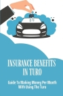 Insurance Benefits In Turo: A Guide To Making Money Per Month With Using The Turo: Turo Tips Cover Image