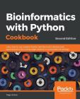 Bioinformatics with Python Cookbook, Second Edition Cover Image