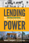 Lending Power: How Self-Help Credit Union Turned Small-Time Loans Into Big-Time Change Cover Image