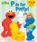 P is for Potty! (Sesame Street) (Lift-the-Flap) Cover Image