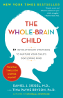 The Whole-Brain Child: 12 Revolutionary Strategies to Nurture Your Child's Developing Mind Cover Image