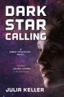 Dark Star Calling: A Dark Intercept Novel (The Dark Intercept #3) Cover Image