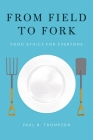 From Field to Fork: Food Ethics for Everyone Cover Image