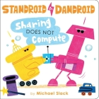 Sharing Does Not Compute (Standroid & Dandroid) Cover Image