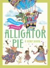 Alligator Pie and Other Poems: A Dennis Lee Treasury Cover Image