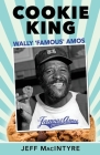 Cookie King, Wally 'Famous' Amos: Mini-Biography of Famous Amos Cookies Founder Cover Image