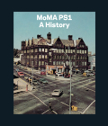 Moma Ps1: A History Cover Image