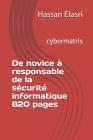 De novice à responsable de la sécurité informatique 820 pages: cybermatris Cover Image