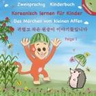 Zweisprachig Koreanisch - Deutsch Kinderbuch - Koreanisch Lernen für Kinder: 귀엽고 작은 원숭이 Ᏺ Cover Image