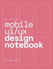 Mobile UI/UX Design Notebook: (Pink) User Interface & User Experience Design Sketchbook for App Designers and Developers - 8.5 x 11 / 120 Pages / Do Cover Image