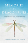 Memories in Dragonflies: Simple Lessons for Mindful Dying Cover Image