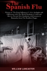 The Spanish Flu: History of The Great Influenza of 1918. Analogies and Differences with The World Pandemic of 2020 and How to Prevent N Cover Image