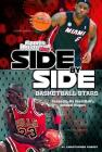 Side-By-Side Basketball Stars: Comparing Pro Basketball's Greatest Players (Side-By-Side Sports) Cover Image