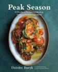 Peak Season: 12 Months of Recipes Celebrating Ontario's Freshest Ingredients Cover Image