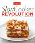 Slow Cooker Revolution: One Test Kitchen. 30 Slow Cookers. 200 Amazing Recipes. Cover Image