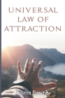 Universal Law of Attraction: How to Use Law of Attraction to Get What You Want Cover Image