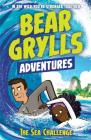 The Sea Challenge: Bear Grylls Adventures Cover Image