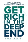 Get Rich in the Deep End: Commit to Your Niche, Own Your Market, and Audaciously Scale Your Agency Cover Image