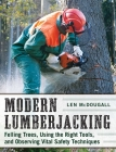 Modern Lumberjacking: Felling Trees, Using the Right Tools, and Observing Vital Safety Techniques Cover Image