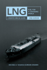 Lng: Fuel for a Changing World--A Nontechnical Guide Cover Image
