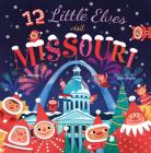 12 Little Elves Visit Missouri Cover Image
