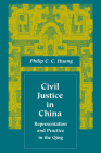 Civil Justice in China: Representation and Practice in the Qing (Law) Cover Image