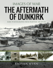 The Aftermath of Dunkirk (Images of War) Cover Image