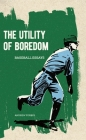 The Utility of Boredom: Baseball Essays Cover Image