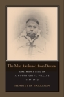 The Man Awakened from Dreams: One Man's Life in a North China Village, 1857-1942 Cover Image