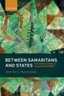 Between Samaritans and States: The Political Ethics of Humanitarian Ingos Cover Image