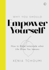 Empower Yourself: How to Make Lemonade when Life Gives You Lemons Cover Image