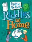 Riddles at Home (Riddle Me This!) Cover Image