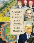 A Diary of the Plague Year: An Illustrated Chronicle of 2020 Cover Image