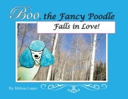 Boo, the Fancy Poodle, Falls in Love Cover Image