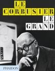 Le Corbusier Le Grand: New Format Cover Image