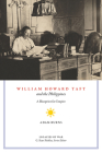 William Howard Taft and the Philippines: A Blueprint for Empire (Legacies of War) Cover Image