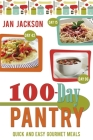 100-Day Pantry: 100 Quick and Easy Gourmet Meals Cover Image