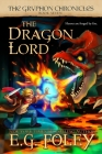The Dragon Lord (The Gryphon Chronicles, Book 7) Cover Image