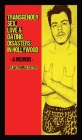 Transgender Sex, Love & Dating Disasters in Hollywood, a Memoir [hard-Cover] Cover Image