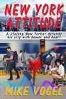 New York Attitude: A Lifetime New Yorker Defends His City With Humor and Heart Cover Image