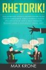 Rhetorik!: Schlagfertigkeit lernen & gekonnt kontern gegen Totschlagargumente, verbale Angriffe & falsche Argumentation - Mit Ges Cover Image