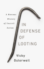 In Defense of Looting: A Riotous History of Uncivil Action Cover Image