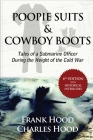 Poopie Suits & Cowboy Boots: Tales of a Submarine Officer During the Height of the Cold War Cover Image